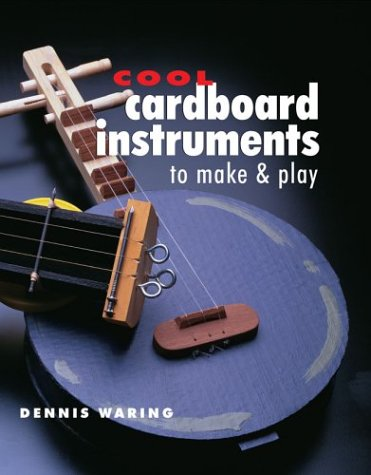 9781895569629: Cool Cardboard Instruments To Make (A Sterling/Tamos book)