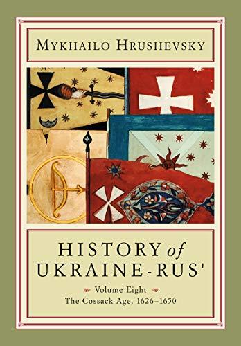 9781895571325: History of Ukraine-Rus: The Cossack Age, 1626-1650: 8