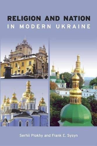 Religion and Nation in Modern Ukraine: Serhii Plokhy; Frank E. Sysyn