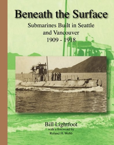 9781895590319: Beneath the Surface: Submarines Built in Seattle and Vancouver 1909 - 1918