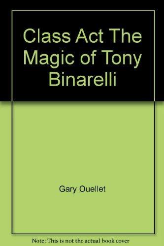9781895609103: Class Act The Magic of Tony Binarelli