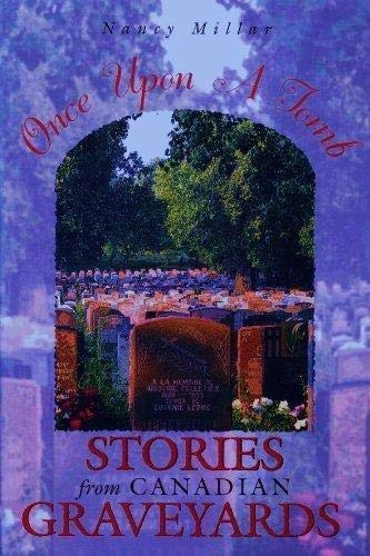 Once Upon a Tomb: Stories from Canadian Graveyards: Millar, Nancy