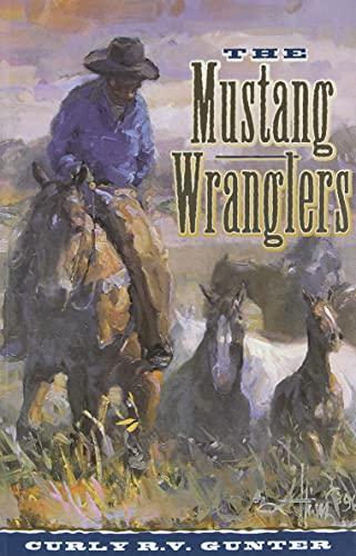 The Mustang Wranglers: Gunter, Curly R.V.