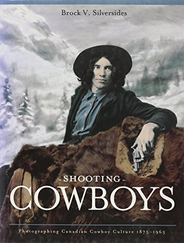 9781895618952: Shooting Cowboys: Photographing Canadian Cowboy Culture 1875-1965