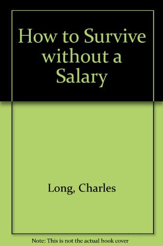 9781895629026: How to Survive without a Salary