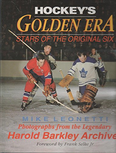 Hockey's Golden Era: Stars of the Original Six: Leonetti, Mike