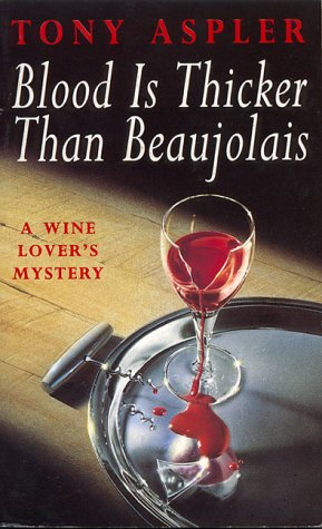 9781895629255: Blood is Thicker Than Beaujolais, Revised Edition