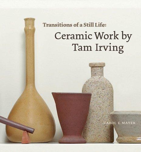 9781895636826: Transitions of a Still Life: Ceramic Works by Tam Irving
