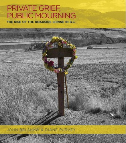 9781895636994: Private Grief, Public Mourning: The Rise of the Roadside Shrine in British Columbia