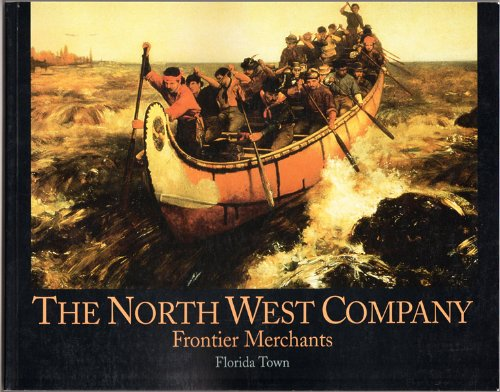 North West Company : Frontier Merchants: Town, Florida Ann