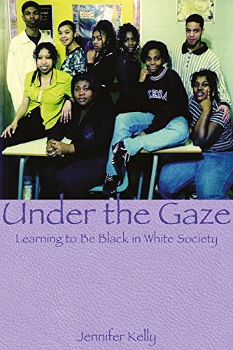 Under the Gaze: Learning to Be Black: Kelly, Jennifer