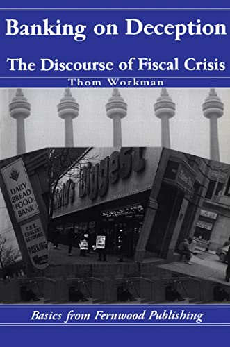 9781895686623: Banking on deception: The discourse of fiscal crisis (Basics from Fernwood Publishing)