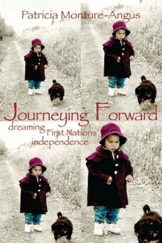 Journeying Forward: Dreaming First Nations Independence (Paperback)