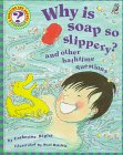 Why Is Soap So Slippery?: And Other Bathtime Questions (Questions and Answers Storybook): Catherine...