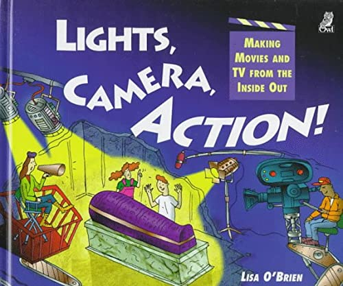9781895688757: Lights, Camera, Action!: Making Movies and TV from the Inside Out