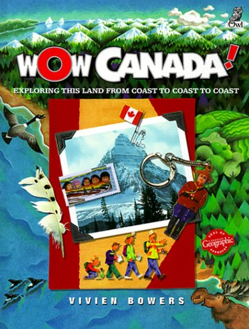 9781895688931: Wow Canada!: Exploring this Land from Coast to Coast