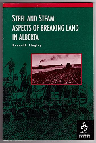 Steel And Steam: Aspects Of Breaking Land: Tingley, Kenneth