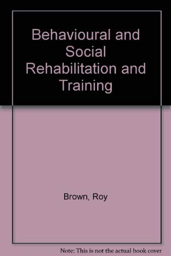 9781895712247: Behavioural and Social Rehabilitation and Training