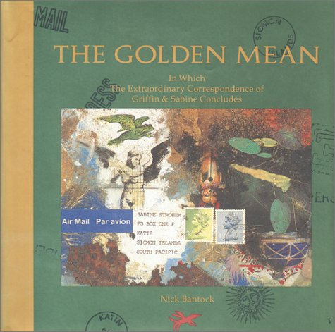 9781895714036: The Golden Mean: In Which the Extraordinary Correspondence of Griffin and Sabine Concludes