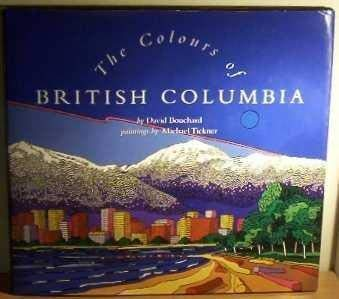 The colours of British Columbia (Inscribed copy)