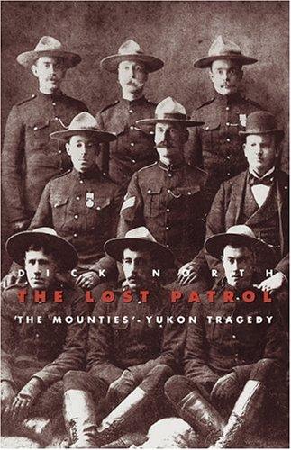 9781895714708: The Lost Patrol: The Mounties' Yukon Tragedy