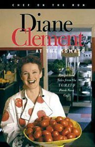 Diane Clement AT THE TOMATO Recipes and Tales from the Tomato Fresh Food Cafe