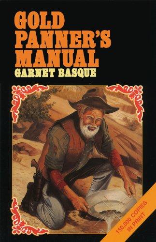 Gold Panner's Manual (Prospecting and Treasure Hunting): Basque, Garnet