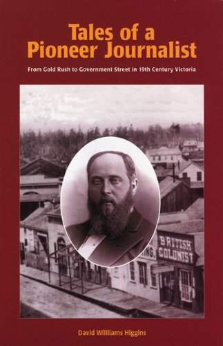 9781895811247: Tales of a Pioneer Journalist: From Gold Rush to Governement Street in 19th Century Victoria