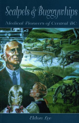 Scalpels & Buggywhips: Medical Pioneers of Central BC