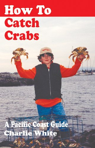 9781895811513: How to Catch Crabs: A Pacific Coast Guide
