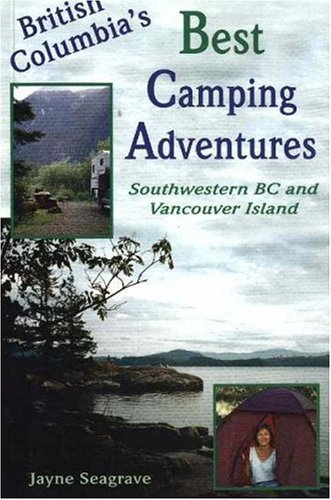 9781895811551: British Columbia's Best Camping Adventures: Southwestern BC and Vancouver Island