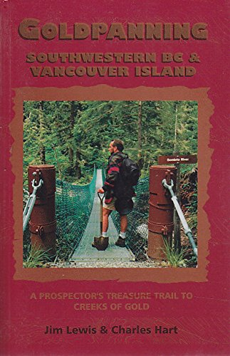 Goldpanning - Southwestern B. C. and Vancouver: Jim Lewis; Charles
