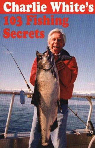 9781895811612: Charlie White's 103 Fishing Secrets