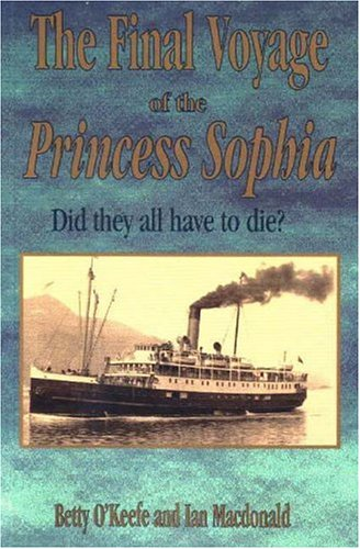 The Final Voyage of the Princess Sophia: Did They All Have to Die?: O'Keefe, Betty; MacDonald, Ian
