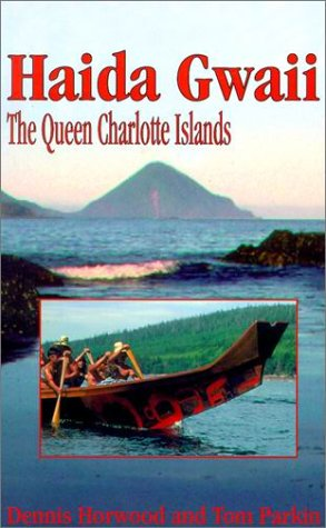 Haida Gwaii: The Queen Charlotte Islands