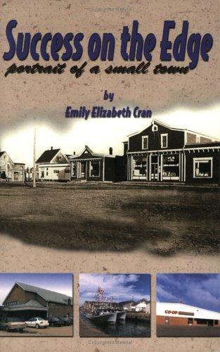 Success on the edge: Portrait of a small town: Cran, Emily Elizabeth