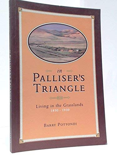 In Palliser's Triangle; Living in the Grasslands, 1850-1930