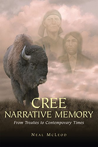 9781895830316: Cree Narrative Memory: From Treaties to Contemporary Times