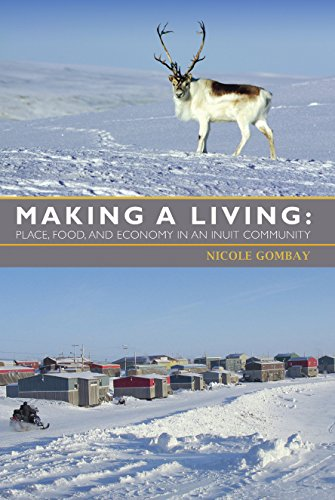 MAKING A LIVING: Place, Food and Economy in an Inuit Community