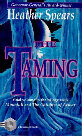 The Taming (Moonfall Ser., Bk. 3): Spears, Heather