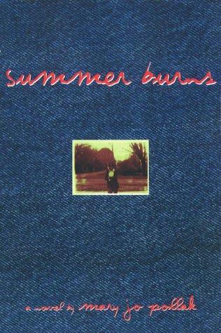 Summer Burns: Pollak, Mary Jo