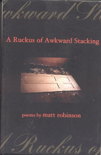 A Ruckus of Awkward Stacking: Robinson, Matt