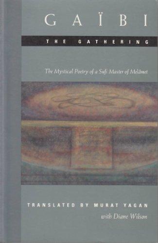 Gaibi : The Gathering : The Mystical Poetry of a Sufi Master of Melamet: Gaibi, Sun'ullah