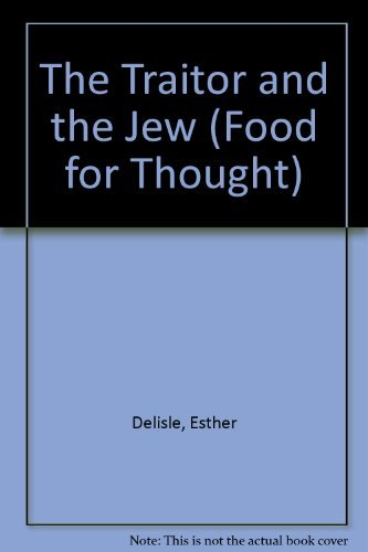 9781895854015: The Traitor and the Jew: Anti-Semitism and Extremist Right-Wing Nationalism in Quebec from 1929 to 1939 (Food for Thought)