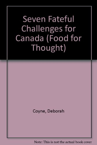 Seven Fateful Challenges for Canada: A Viable and Dynamic Canada in an Interdependent World