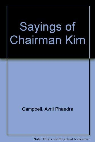 Sayings of Chairman Kim: Campbell, Avril Phaedra