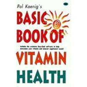 9781895854183: Basic Book of Vitamin Health