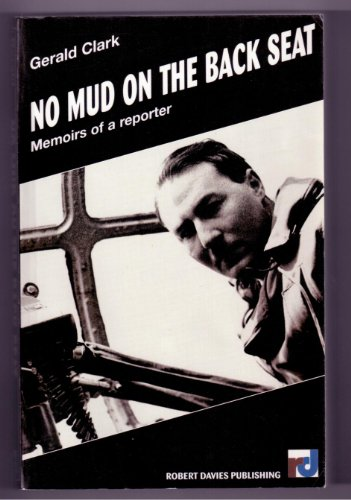 9781895854398: No Mud on the Back Seat: Memoirs of a Reporter