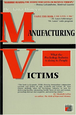 9781895854589: Manufacturing Victims: How the Psychology Business Wants to Keep You Dependent for Life