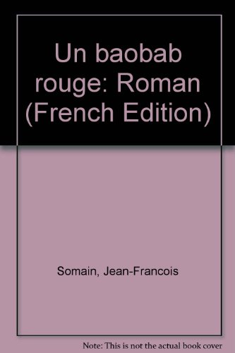 9781895873863: Un baobab rouge: Roman (French Edition)